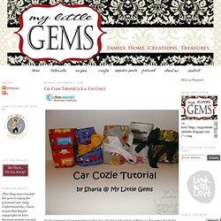 My Little Gems: Car Cozie Tutorial (a.k.a. Car Cozy)