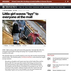 """Little girl waves """"bye"""" to everyone at the mall - The Feed Blog"""
