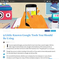 9 Little-Known Google Tools You Should Be Using