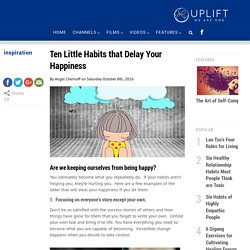 Ten Little Habits that Delay Your Happiness
