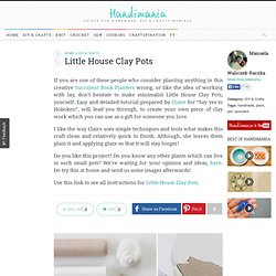 How to Make Little House Clay Pots