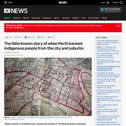 The little-known story of when Perth banned Indigenous people from the city and suburbs
