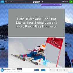 Little Tricks And Tips That Makes Your Skiing Lessons More Rewarding Than ever