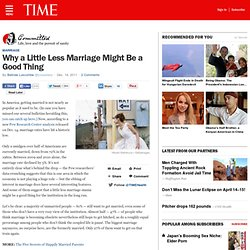 Why a Little Less Marriage Might Be a Good Thing – TIME Healthland