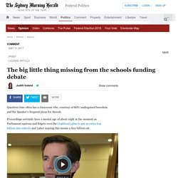 The big little thing missing from the schools funding debate