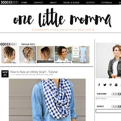ONE little MOMMA: How to Sew an Infinity Scarf - Tutorial
