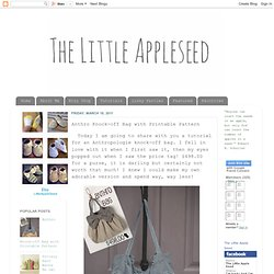 The Little Apple Seed: Anthro Knock-off Bag with Printable Pattern