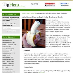 Little Known Uses for Fruit Peels, Shells and Seeds