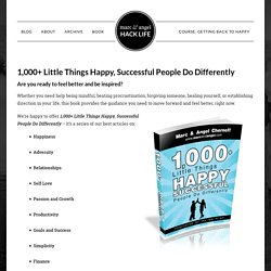 1,000+ Little Things Happy, Successful People Do Differently