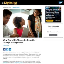 Why The Little Things Do Count In Change Management