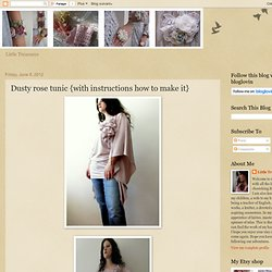Dusty rose tunic {with instructions how to make it}