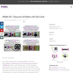 101 - Classroom Set Edition with Task Cards: a littleBits Project by Mrs. J in the Library