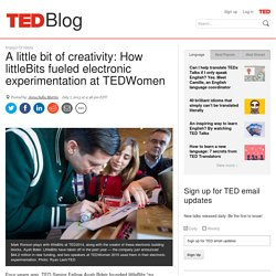 How littleBits fueled electronic experimentation at TEDWomen