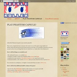 LITTLEROLLER papertoys: PLAY PHANTOM CAPSULE!