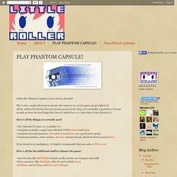 LITTLEROLLER papertoys: PLAY PHANTOM CAPSULE!