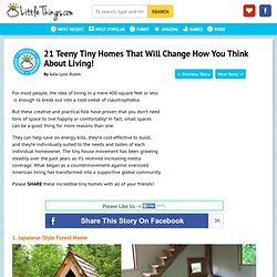 21 Teeny Tiny Homes That Will Change How You Think About Living! : LittleThings.com – Amazing Videos, Stories and News from around the world. It's the little things in life that matter the most!