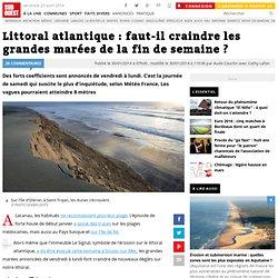 Littoral atlantique : faut-il craindre les grandes marées de la fin de semaine ?
