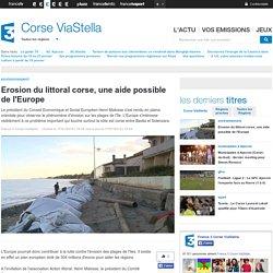 Erosion du littoral corse, une aide possible de l'Europe - France 3 Corse ViaStella