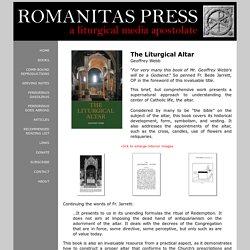 The Liturgical Altar; Geoffrey Webb; Romanitas Press