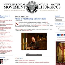 New Liturgical Movement: Audio of Archbishop Sample's Talk on Sacred Music