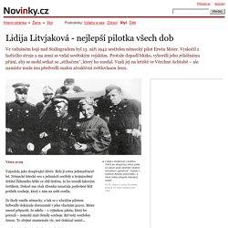 Lidija Litvjaková - nejlepší pilotka všech dob– Novinky.cz
