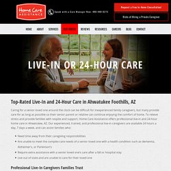 Live-In and 24-Hour Care Ahwatukee Families Trust