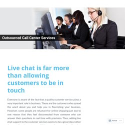Live chat is far more than allowing customers to be in touch