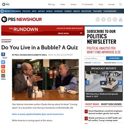 Do You Live in a Bubble? A Quiz | The Rundown News Blog