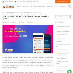 Top 15+ Live Cricket Streaming & Live scores Apps