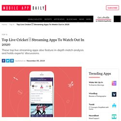 Top Live Cricket □ Streaming Apps To Watch Out In 2020