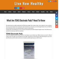 Live Now Healthy: What Are TENS Electrode Pads? Need To Know