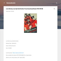 Live Not by Lies By Rod Dreher Free Download Book PDF/EPUB