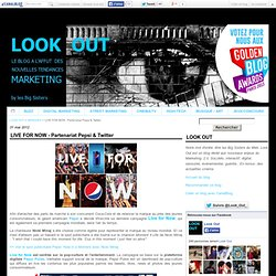 LIVE FOR NOW - Partenariat Pepsi & Twitter - LOOK OUT
