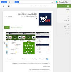 Live Score and Odds - تطبيقات Android على Google Play