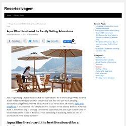 Aqua Blue Liveaboard for Family Sailing Adventures