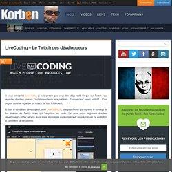 LiveCoding - Le Twitch des développeurs