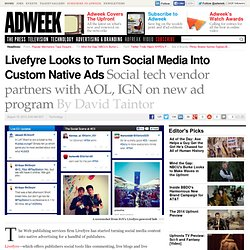 Livefyre Looks to Turn Social Media Into Custom Native Ads