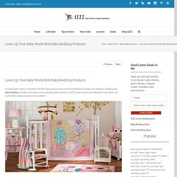 Liven Up Your Baby World With Baby Bedding Products - Izzz Blog