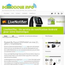 LiveNotifier : Un service de notification Android pour votre Domotique