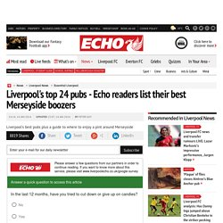 Liverpool's top 24 pubs - Echo readers list their best Merseyside boozers