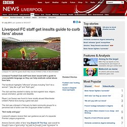 Liverpool FC staff get insults guide to curb fans' abuse