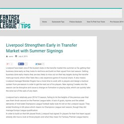 Liverpool Strengthen Early in Transfer Market with Summer Signings