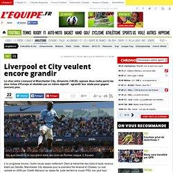 Liverpool et City veulent encore grandir - Éco