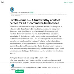LiveSalesman — A trustworthy contact center for all E-commerce businesses