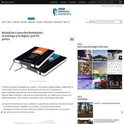 Moleskine Livescribe Notebooks: lo análogo y lo digital, por fin juntos