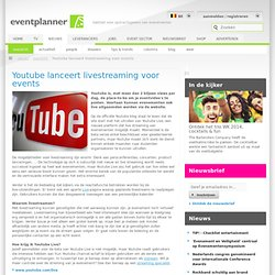 Youtube lanceert livestreaming voor events