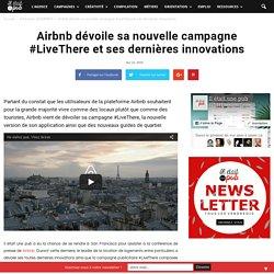 Airbnb dévoile sa nouvelle campagne #LiveThere et ses dernières innovations