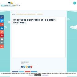▷ 10 astuces pour réaliser le parfait LiveTweet