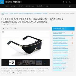 DloDlo anuncia las gafas más livianas y portátiles de realidad virtual - DT en Español
