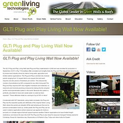 GLTi Plug and Play Living Wall Now Available!